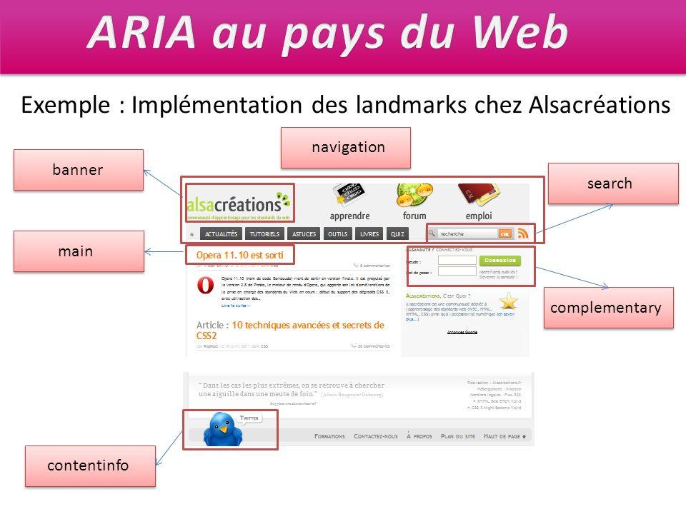 ARIA au pays du Web Exemple : Implémentation des landmarks chez Alsacréations. navigation. banner.