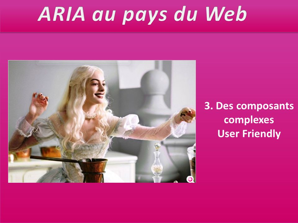 ARIA au pays du Web 3. Des composants complexes User Friendly