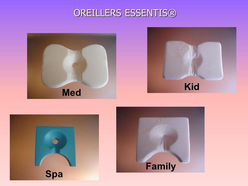 OREILLERS ESSENTIS® Kid Med Family Spa