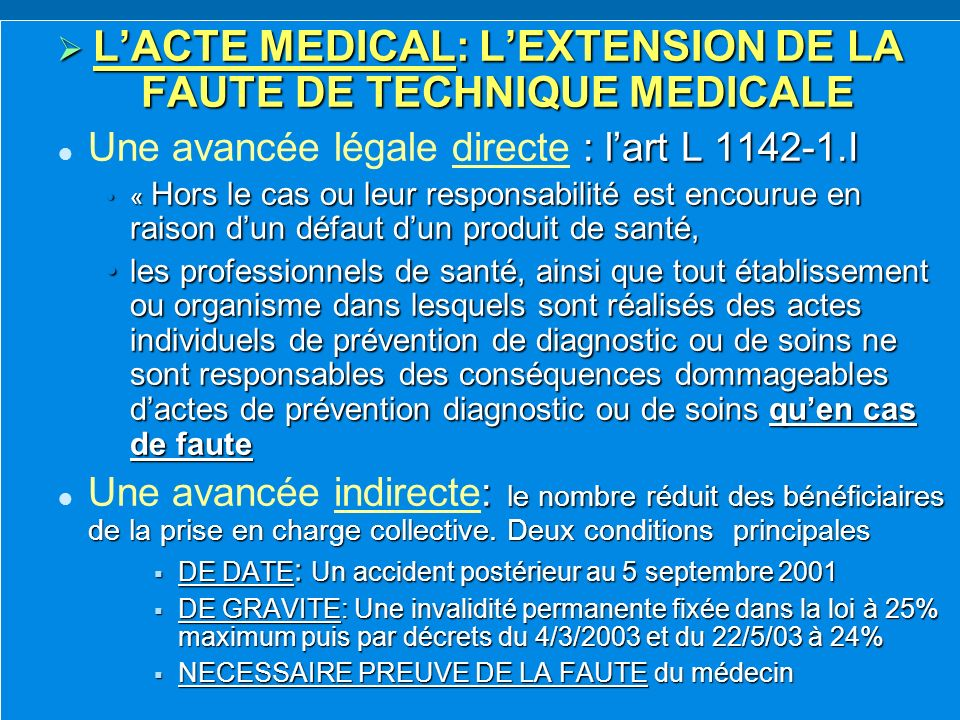 L'ACTE MEDICAL: L'EXTENSION DE LA FAUTE DE TECHNIQUE MEDICALE