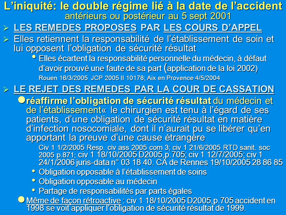 L'iniquité: le double régime lié à la date de l'accident antérieurs ou postérieur au 5 sept 2001