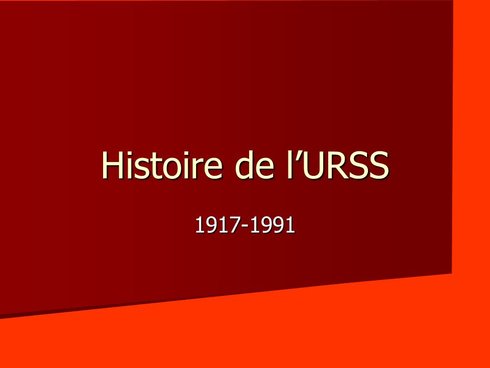 Histoire de l'URSS 1917-1991
