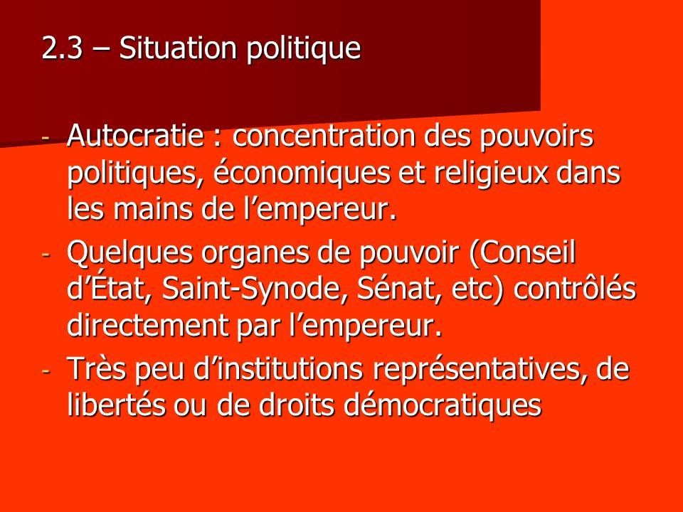 2.3 – Situation politique Autocratie : concentration des pouvoirs politiques, économiques et religieux dans les mains de l'empereur.