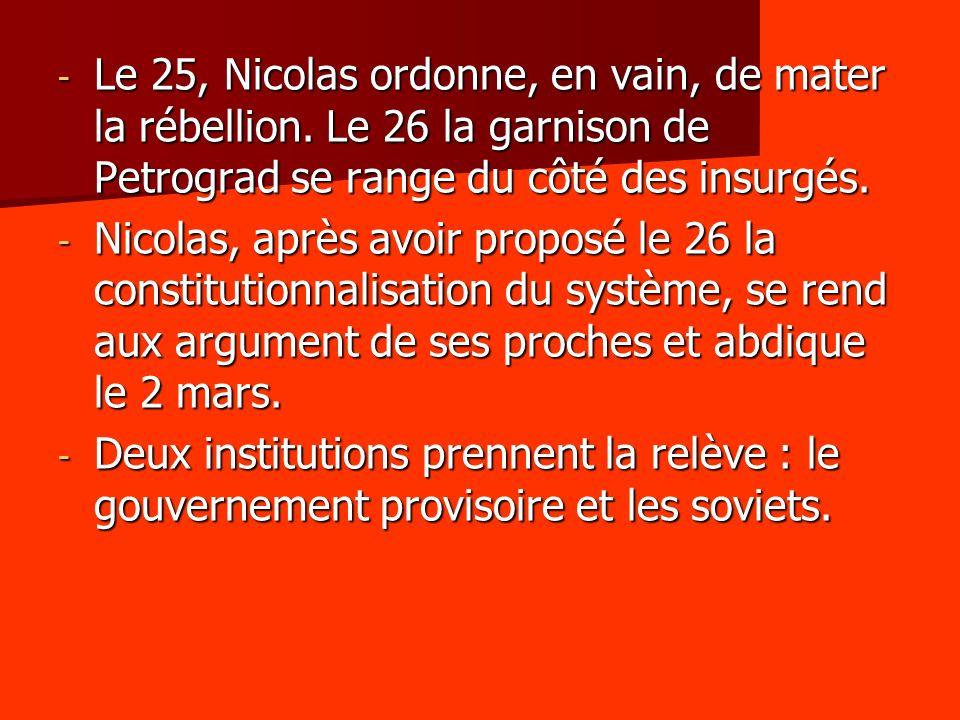 Le 25, Nicolas ordonne, en vain, de mater la rébellion