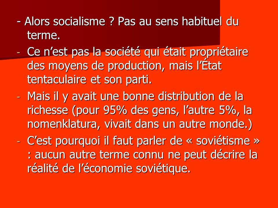 - Alors socialisme Pas au sens habituel du terme.