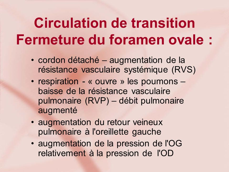 Circulation de transition Fermeture du foramen ovale :