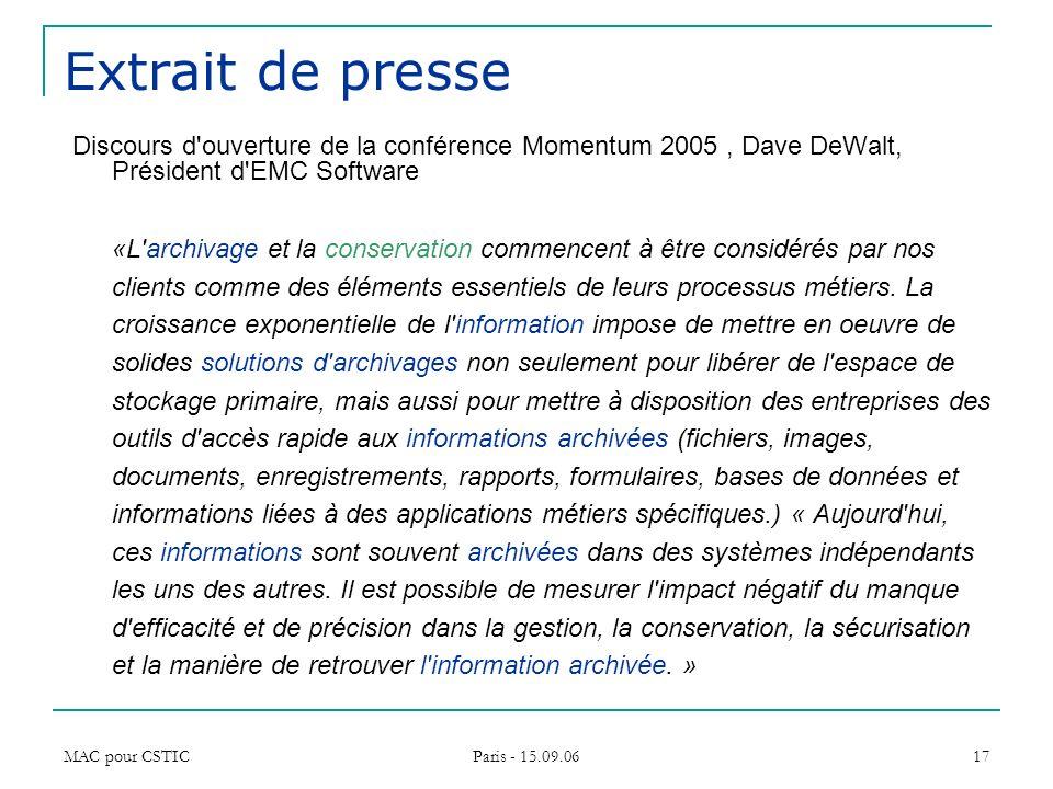 Extrait de presse Discours d ouverture de la conférence Momentum 2005 , Dave DeWalt, Président d EMC Software.