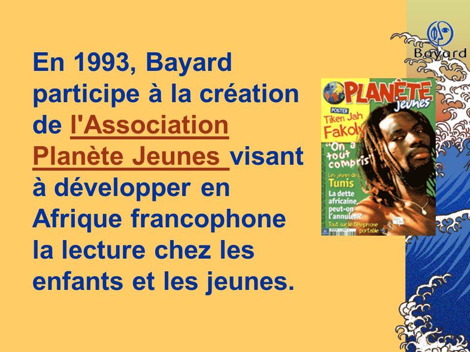 En 1993, Bayard participe à la création de l Association Planète Jeunes visant à développer en Afrique francophone la lecture chez les enfants et les jeunes.