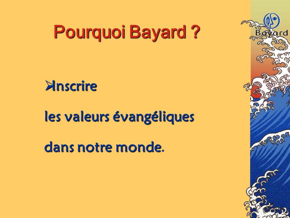 Pourquoi Bayard Inscrire les valeurs évangéliques dans notre monde.