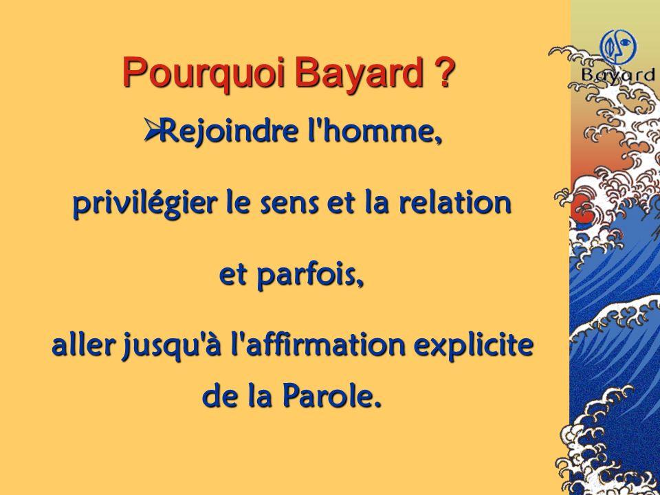 Pourquoi Bayard Rejoindre l homme,