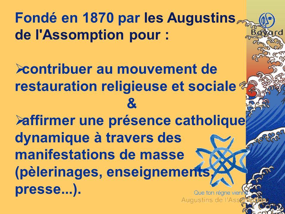 Fondé en 1870 par les Augustins de l Assomption pour :
