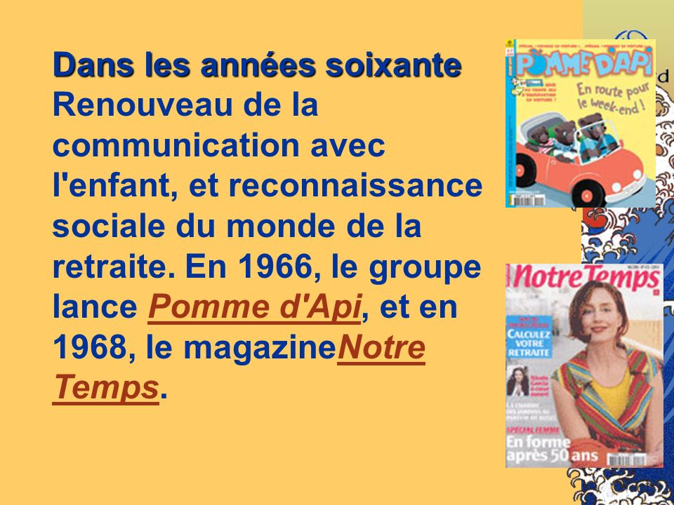 Dans les années soixante Renouveau de la communication avec l enfant, et reconnaissance sociale du monde de la retraite.