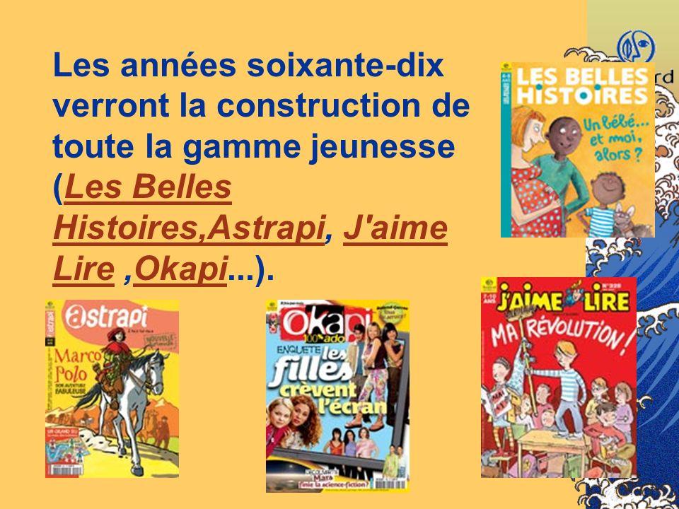 Les années soixante-dix verront la construction de toute la gamme jeunesse (Les Belles Histoires,Astrapi, J aime Lire ,Okapi...).