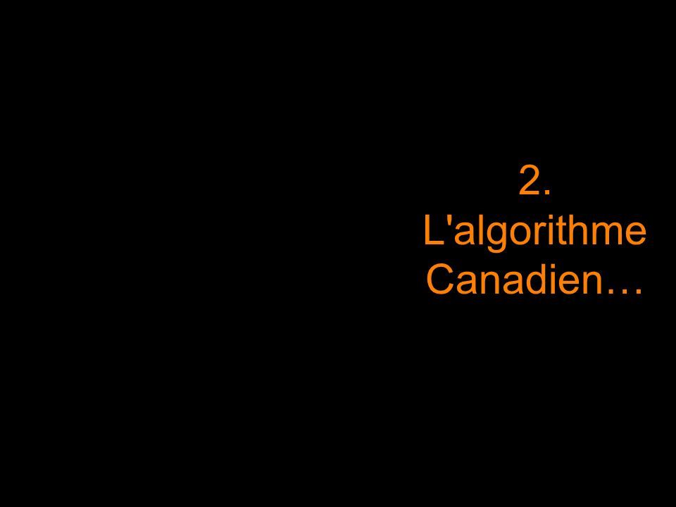 2. L algorithme Canadien… 15