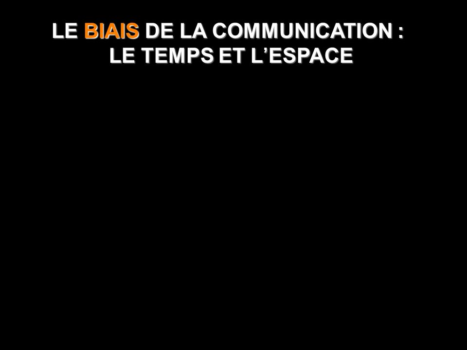 LE BIAIS DE LA COMMUNICATION :