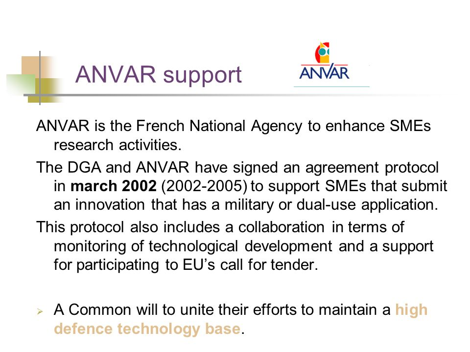 ANVAR supportANVAR is the French National Agency to enhance SMEs research activities.