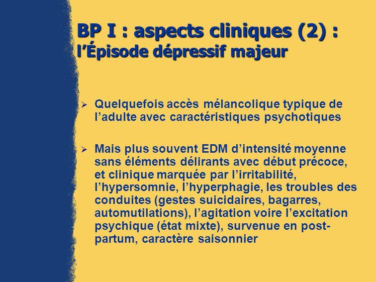 BP I : aspects cliniques (2) : l'Épisode dépressif majeur
