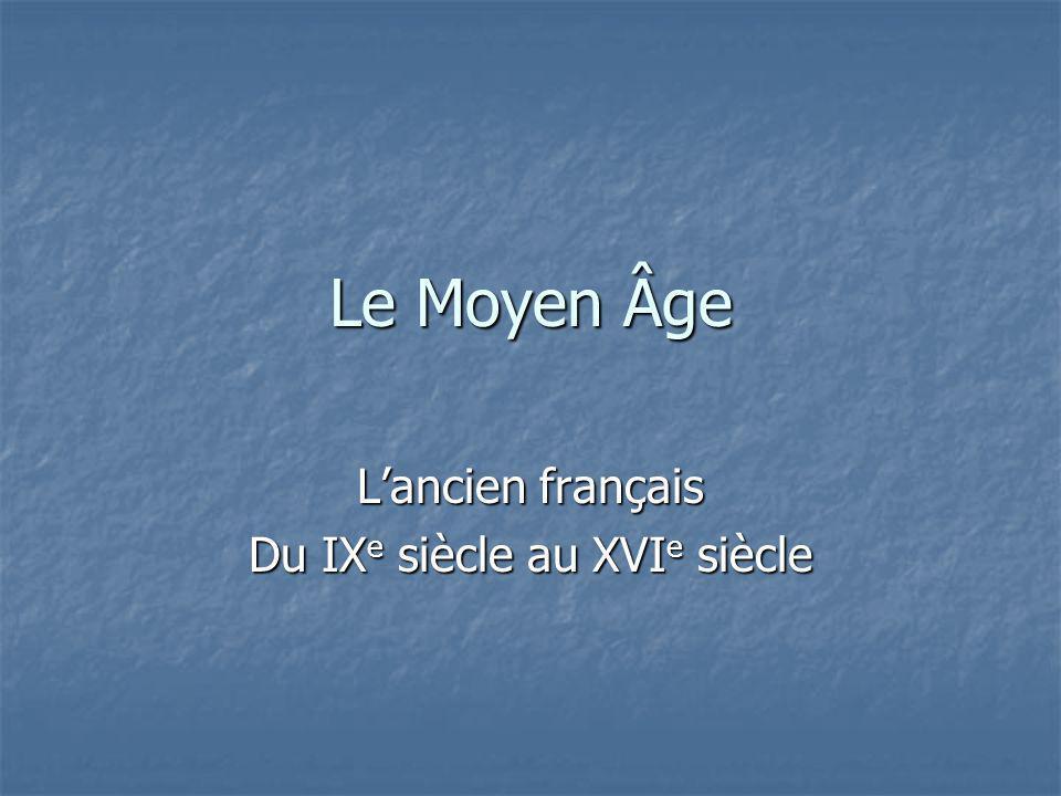 L'ancien français Du IXe siècle au XVIe siècle