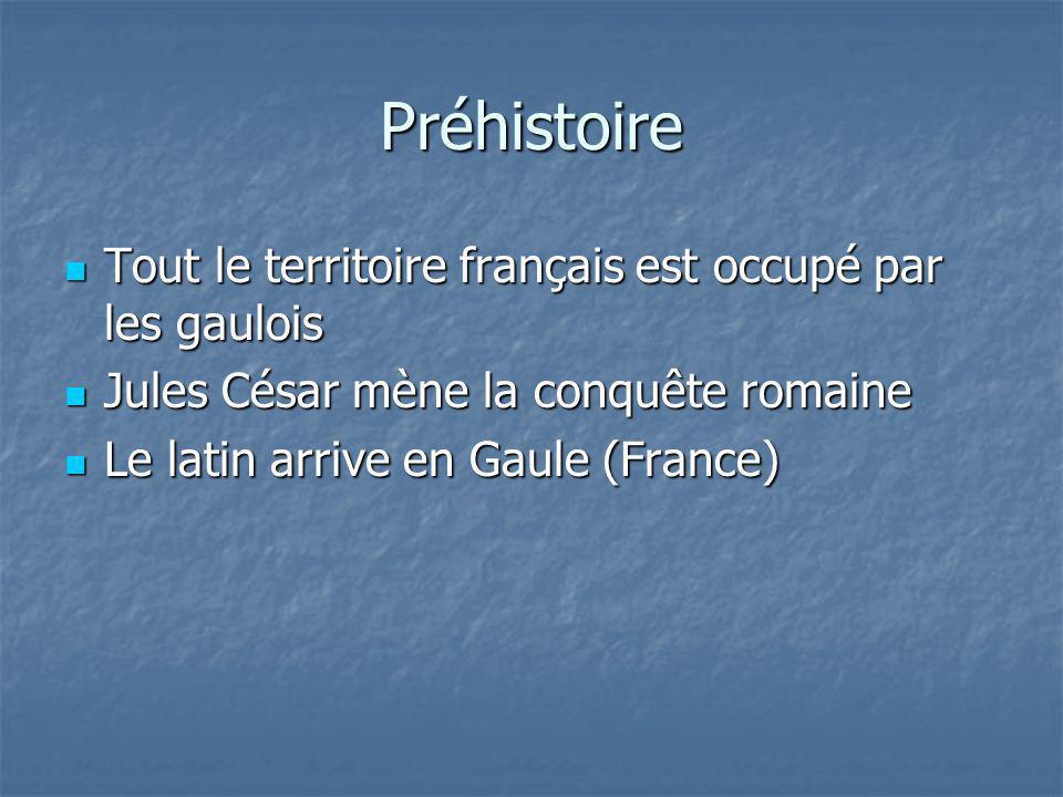 Préhistoire Tout le territoire français est occupé par les gaulois
