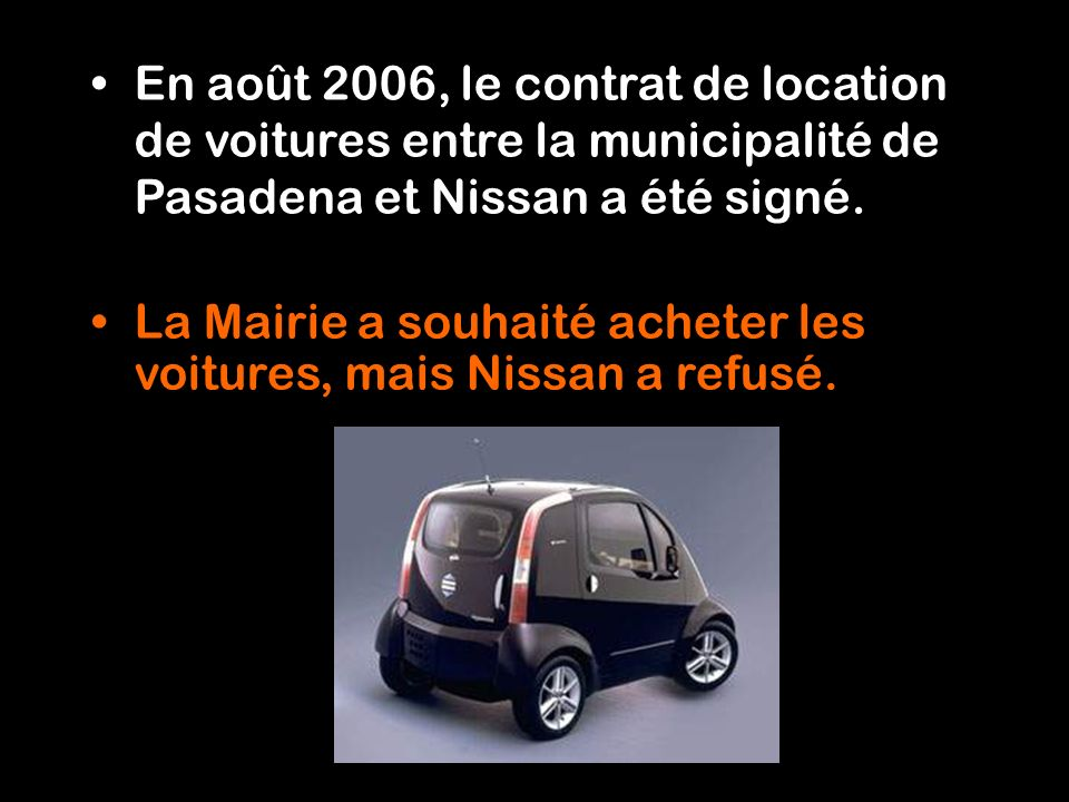 En août 2006, le contrat de location de voitures entre la municipalité de Pasadena et Nissan a été signé.