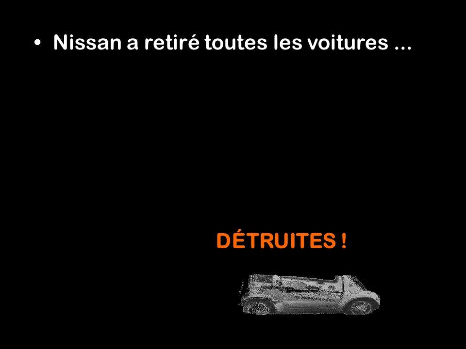 Nissan a retiré toutes les voitures ...
