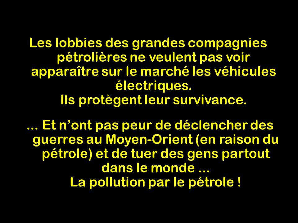 Les lobbies des grandes compagnies pétrolières ne veulent pas voir apparaître sur le marché les véhicules électriques. Ils protègent leur survivance.