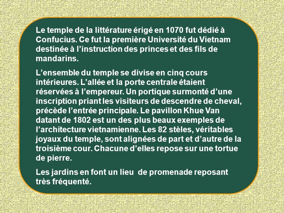 Le temple de la littérature érigé en 1070 fut dédié à Confucius