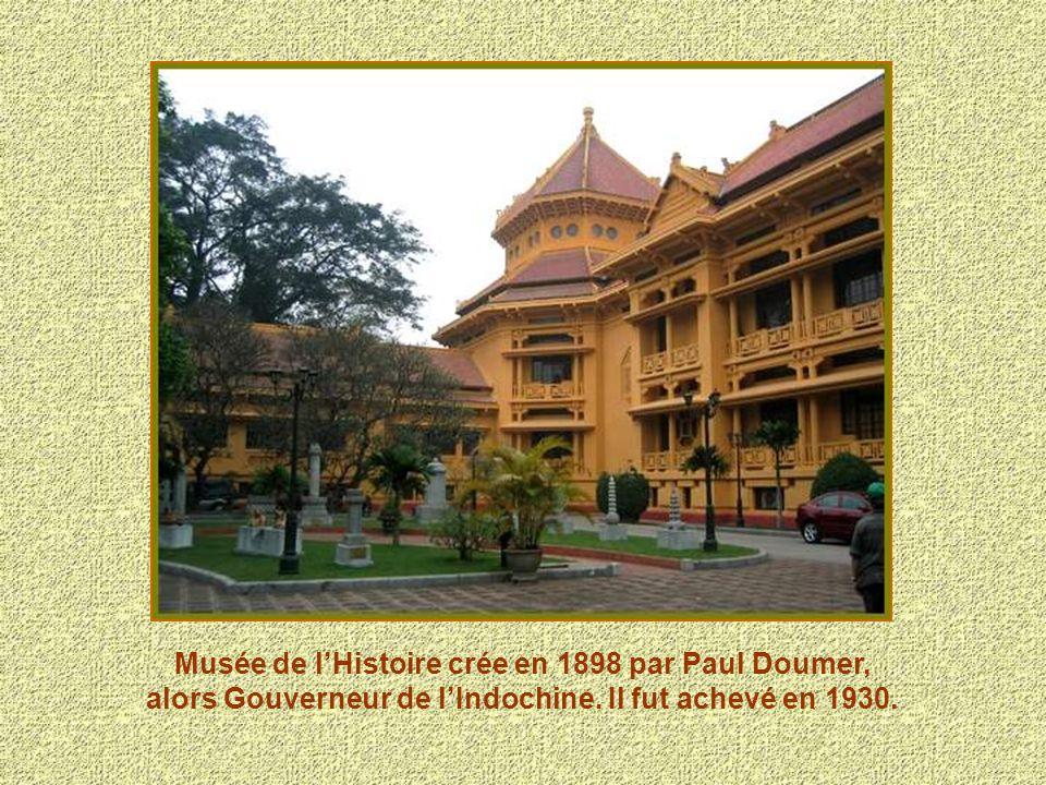Musée de l'Histoire crée en 1898 par Paul Doumer, alors Gouverneur de l'Indochine.