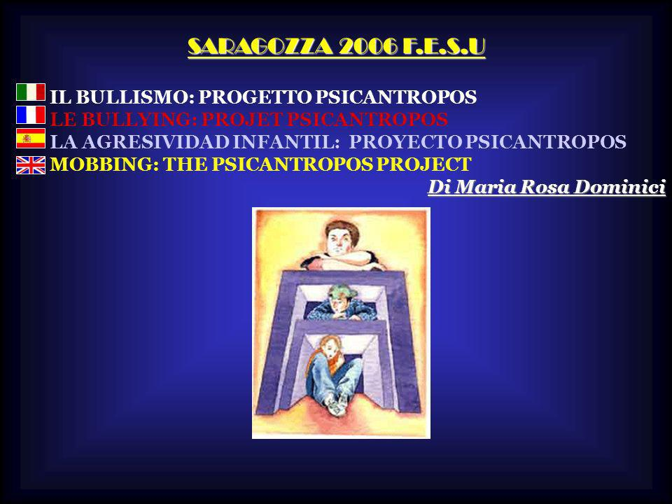 SARAGOZZA 2006 F.E.S.U IL BULLISMO: PROGETTO PSICANTROPOS