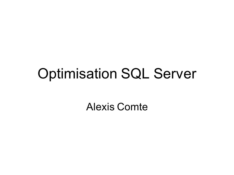 Optimisation SQL Server