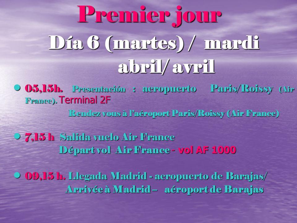 Premier jour Día 6 (martes) / mardi abril/ avril