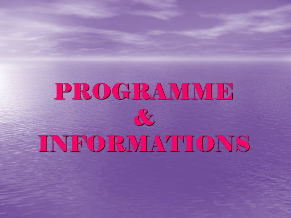 PROGRAMME & INFORMATIONS