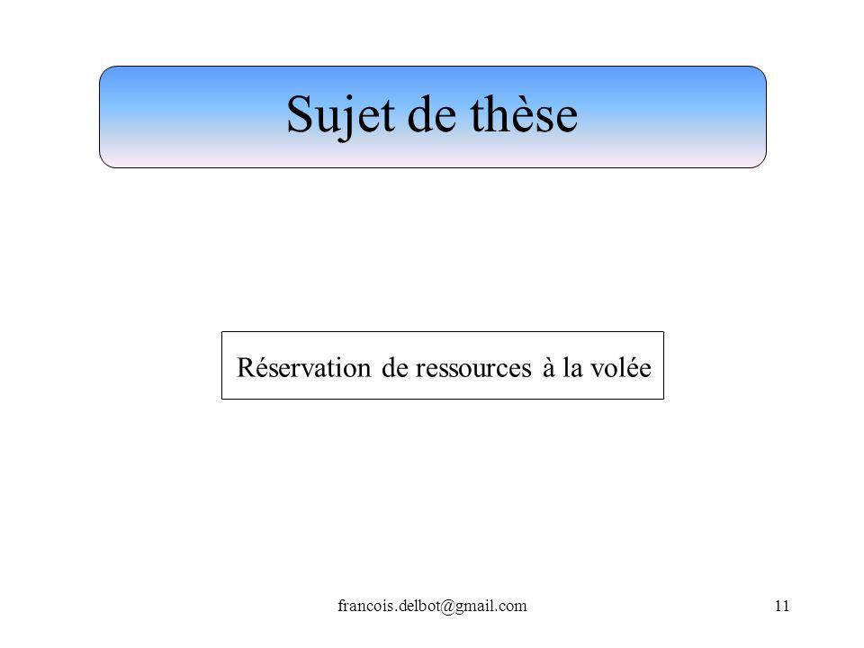 Sujet de thèse Réservation de ressources à la volée