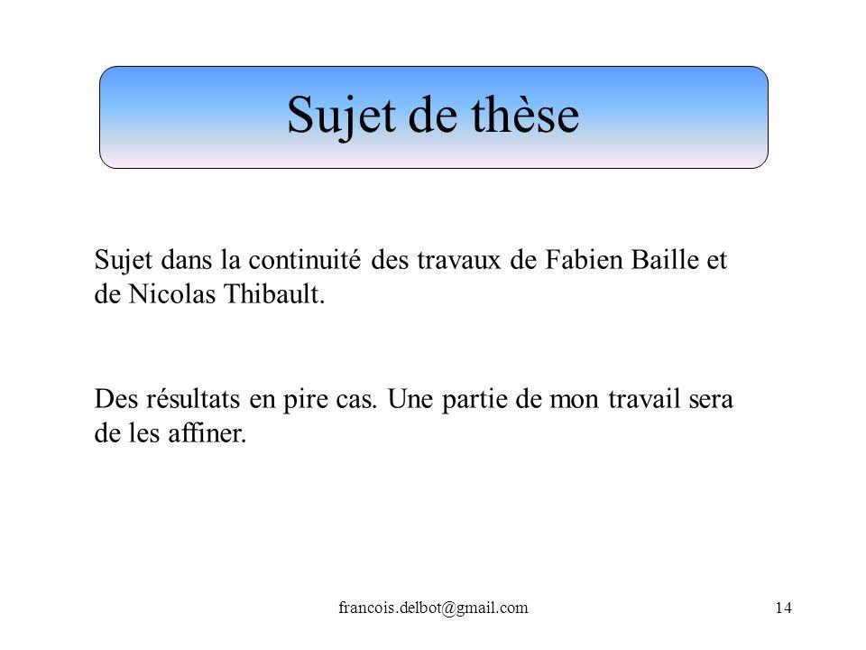Sujet de thèse Sujet dans la continuité des travaux de Fabien Baille et de Nicolas Thibault.