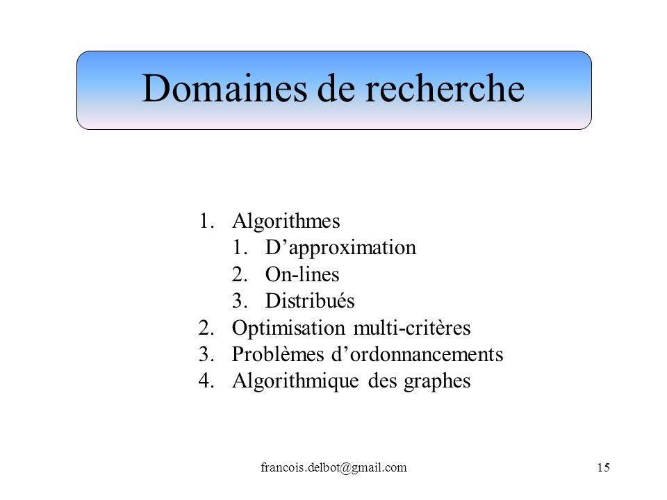 Domaines de recherche Algorithmes D'approximation On-lines Distribués