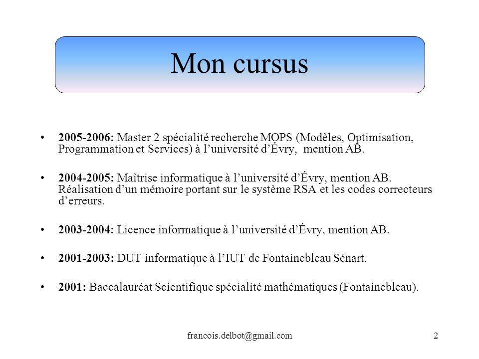 Mon cursus2005-2006: Master 2 spécialité recherche MOPS (Modèles, Optimisation, Programmation et Services) à l'université d'Évry, mention AB.