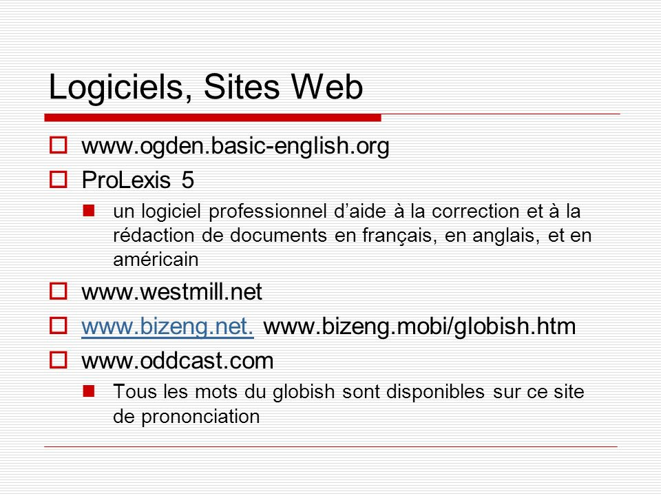 Logiciels, Sites Web www.ogden.basic-english.org. ProLexis 5.