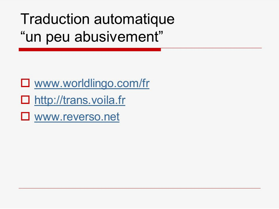 Traduction automatique un peu abusivement