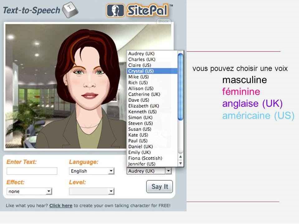 vous pouvez choisir une voix. masculine. féminine. anglaise (UK)