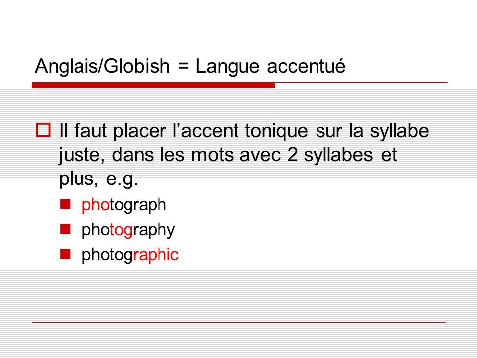 Anglais/Globish = Langue accentué