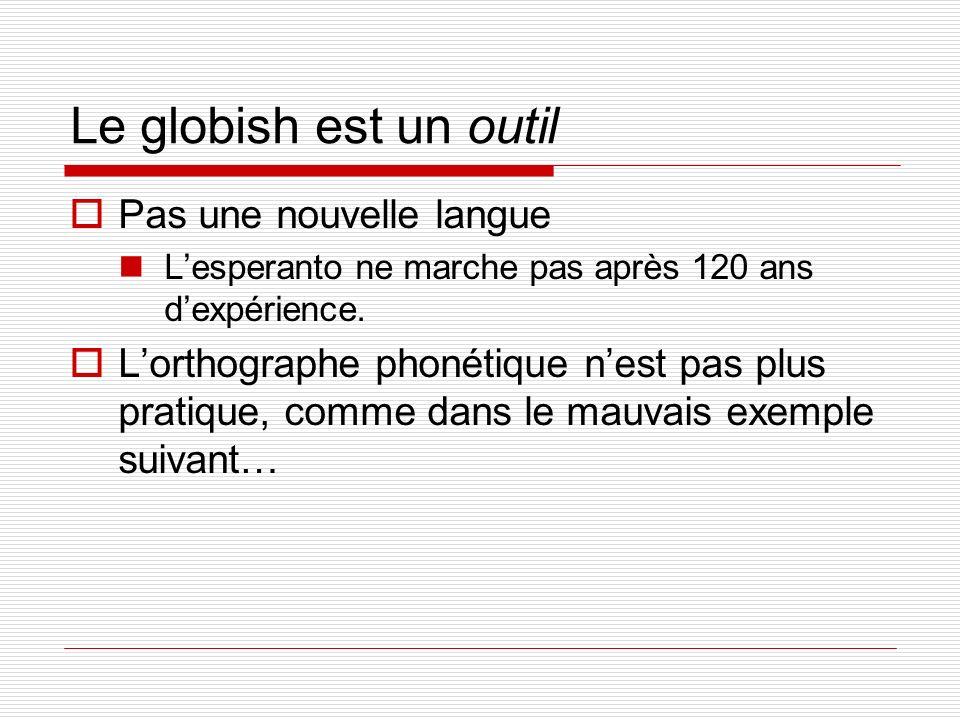 Le globish est un outil Pas une nouvelle langue
