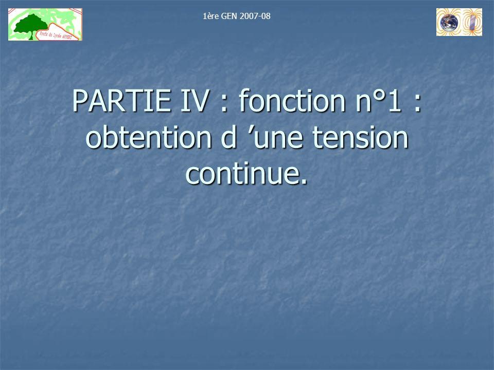 PARTIE IV : fonction n°1 : obtention d 'une tension continue.