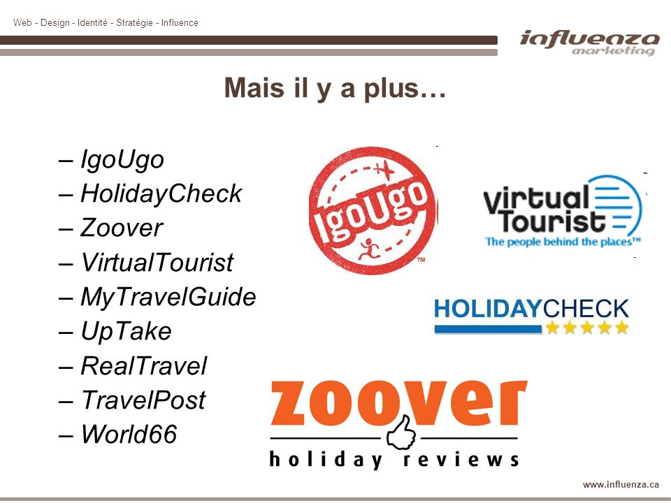 Mais il y a plus… IgoUgo HolidayCheck Zoover VirtualTourist