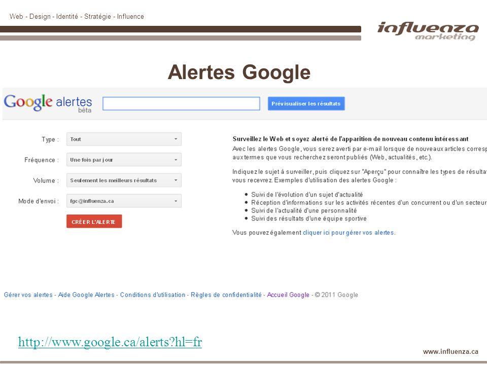 Alertes Google http://www.google.ca/alerts hl=fr