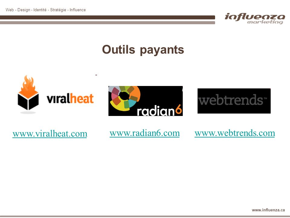 Outils payants www.viralheat.com www.radian6.com www.webtrends.com