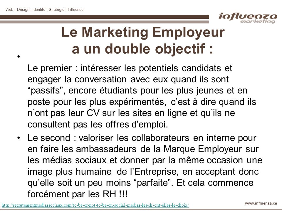 Le Marketing Employeur a un double objectif :