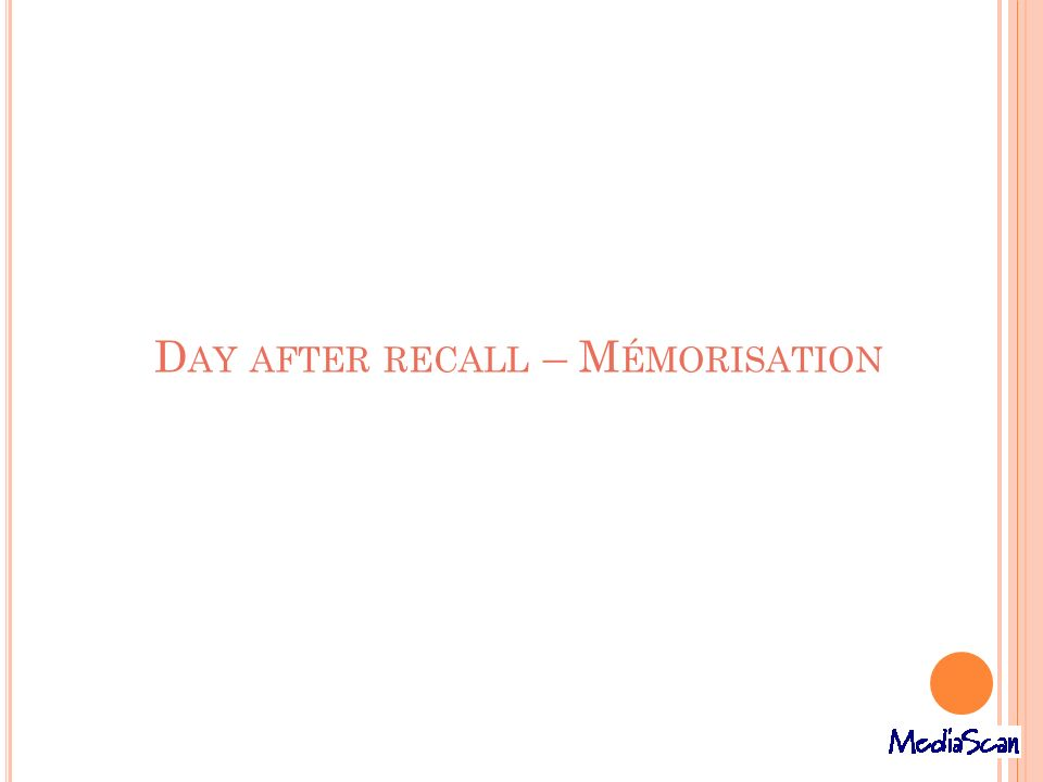 Day after recall – Mémorisation