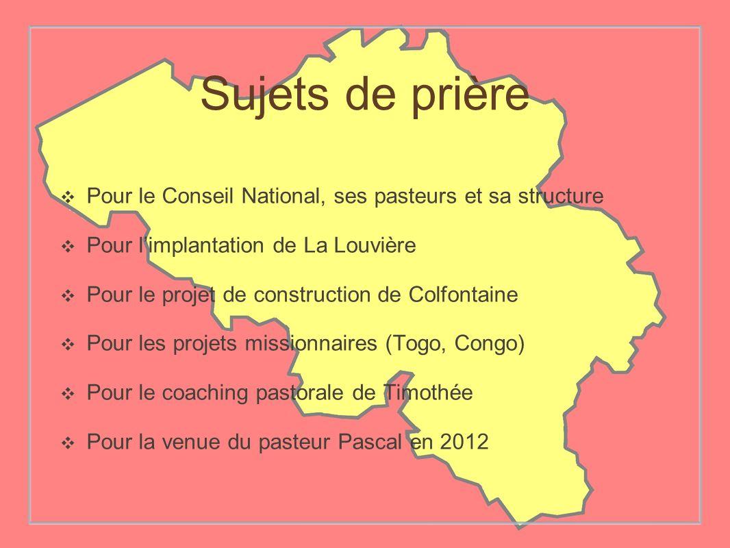 Sujets de prièrePour le Conseil National, ses pasteurs et sa structure. Pour l'implantation de La Louvière.