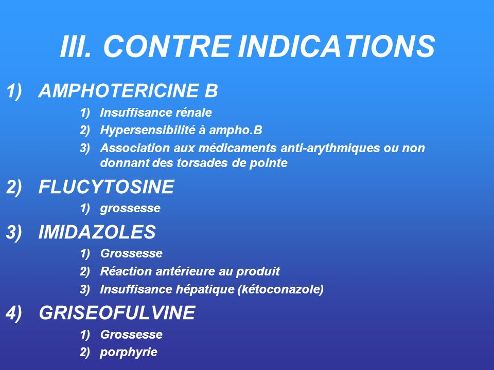 III. CONTRE INDICATIONS