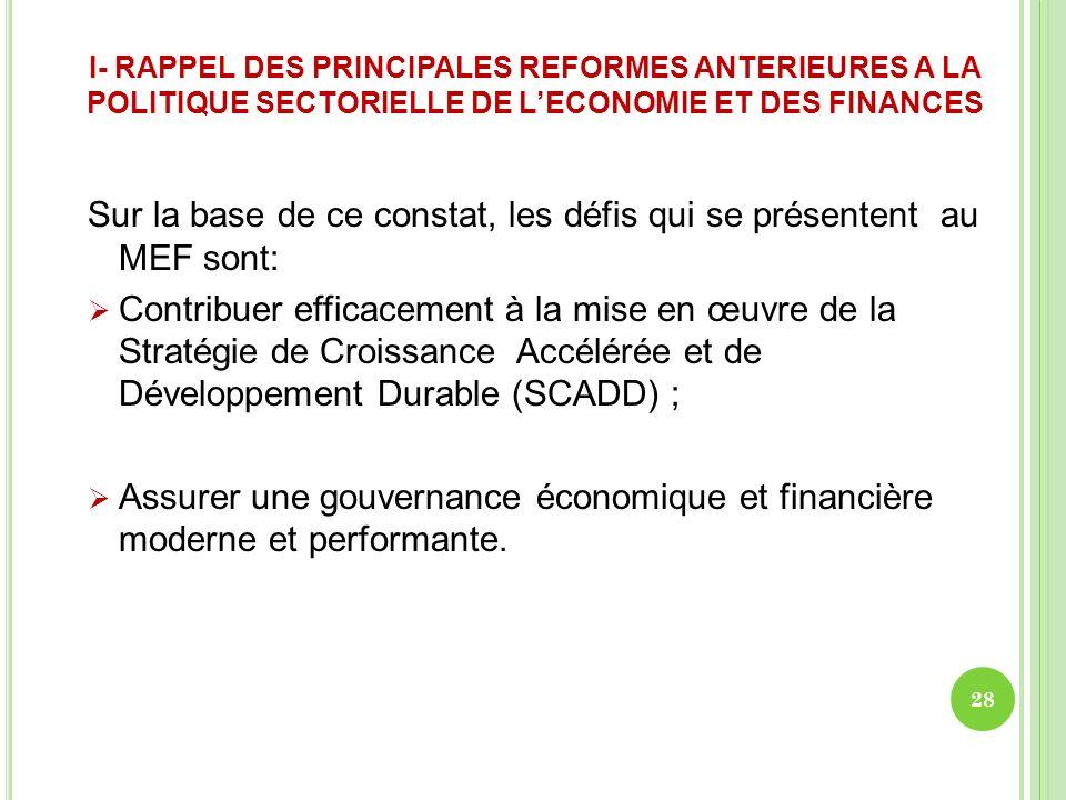 Sur la base de ce constat, les défis qui se présentent au MEF sont: